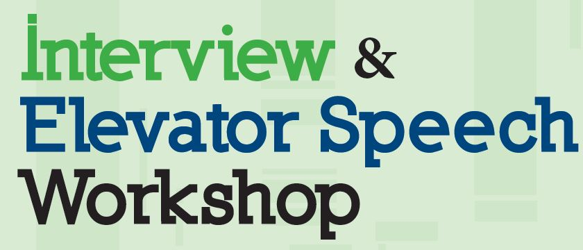 Interview and Elevator Speech Workshop